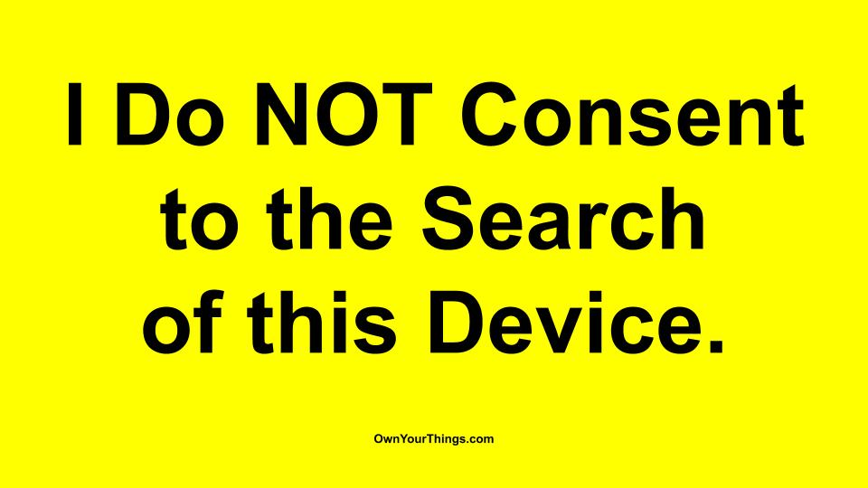 I do not consent to the search of this device sticker